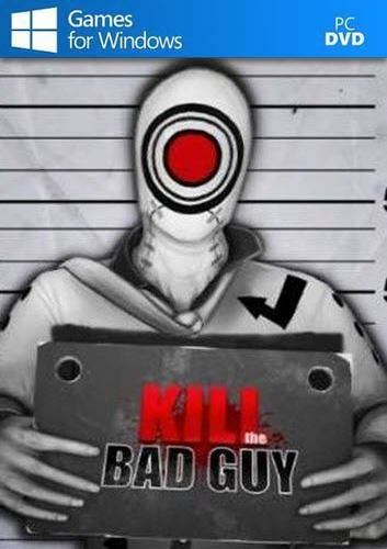 Kill The Bad Guy Free Download