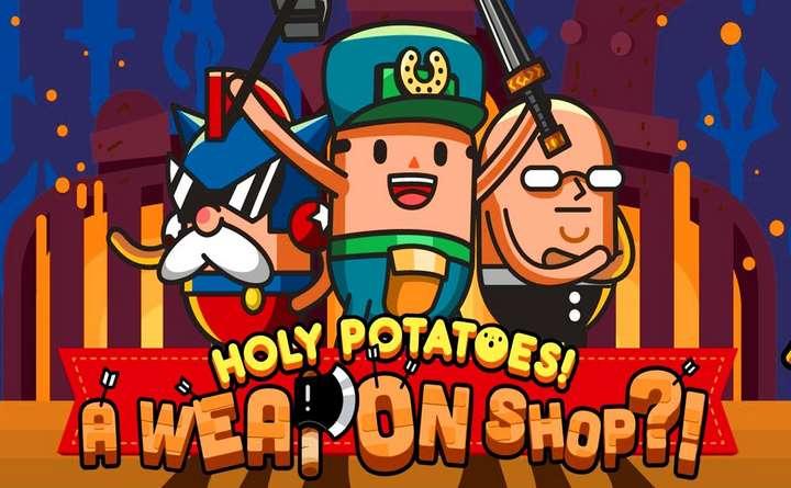 Holy Potatoes! A Weapon Shop