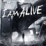 I Am Alive Free Download