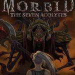 Morbid: The Seven Acolytes (Region Free) PC
