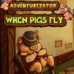 Adventurezator When Pigs Fly PC Download