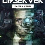 Observer: System Redux PC Download
